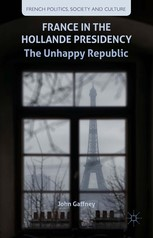 France in the Hollande Presidency- The Unhappy Republic