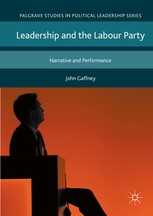 Leadership and the Labour Party- Narrative and Performance