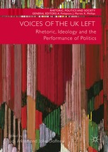 Voices of the UK Left- Rhetoric, Ideology and the Performance of Politics
