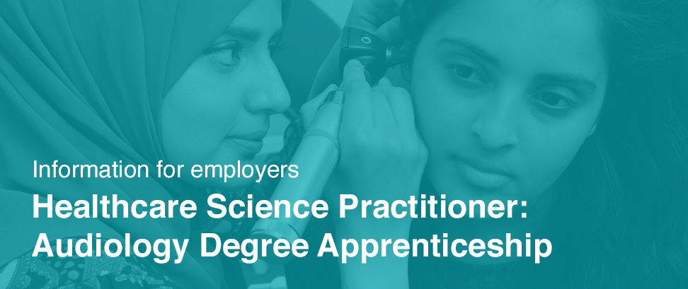 Healthcare Science Practitioner Audiology Degree Apprenticeship